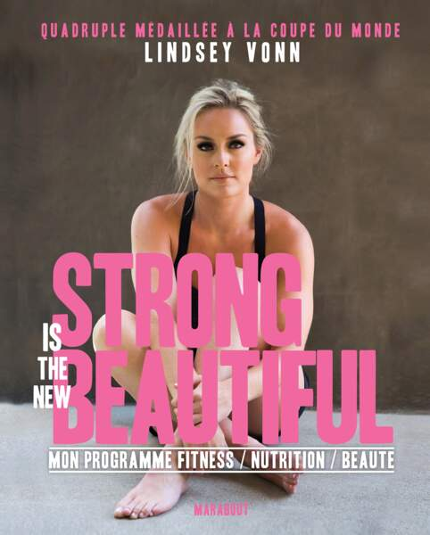 Strong is the new Beautiful, Lindsay Vonn.
