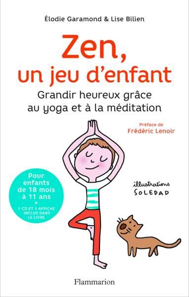 Zen, Un jeu d'enfant, Elodie Garamond et Lise Bilien avec les Illustrations de Soledad.