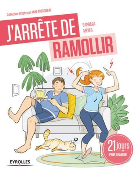 J'arrête de ramollir (éd. Eyrolles), 11,90 €