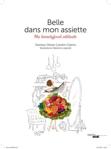 Belle dans mon assiette, Dr Olivier Courtin-Clarins.