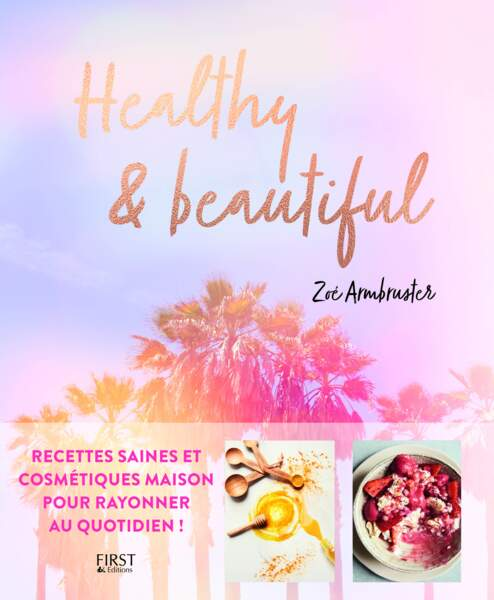 Healthy & Beautiful, Zoé Armbruster.