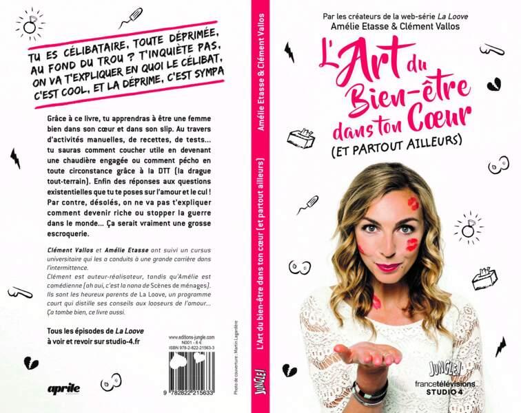 L'art du bien-être dans ton cœur, le livre tiré de sa websérie écrite avec Clément Vallos aux éditions Jungle