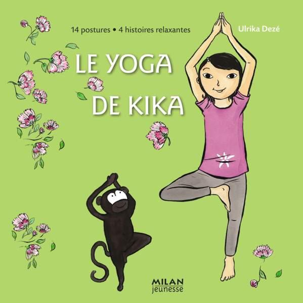 Le Yoga de Kika, Ulrika Deze.