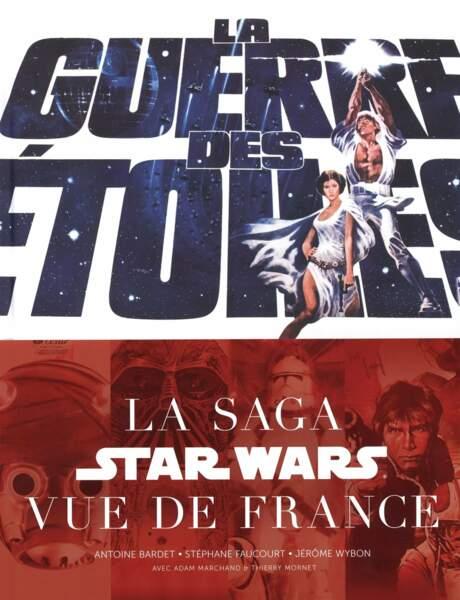 La guerre des étoiles La saga vue de la France