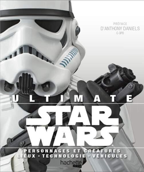 Ultimate Star Wars, personnages et créatures, lieux technologie et véhicules
