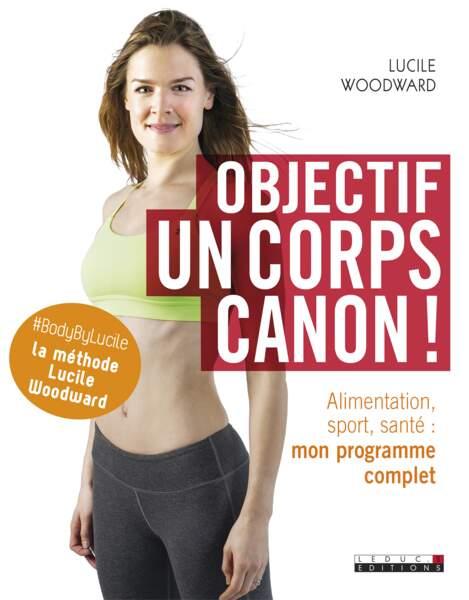 Objectif un corps canon ! Lucile Woodward (éd. Leduc.s), 19 €
