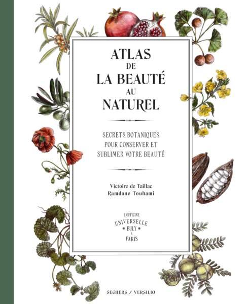 Atlas de la Beauté au Naturel, Officine Universelle Buly, 28€, fnac.com