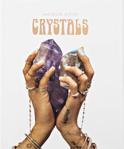 Crystal Handbook. La créatrice californienne, reconnue à travers le monde, Jacquie Aiche, livre dans un précieux ouvrage les valeurs holistiques des pierres et cristaux qu'elle utilise (30 € sur jacquieaiche.com).